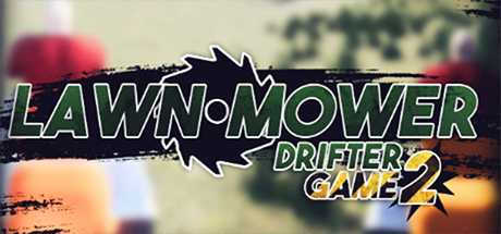Lawnmower Game 2: Drifter